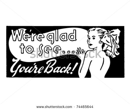 stock-vector-we-re-glad-to-see-you-re-back-retro-ad-art-banner-74465644